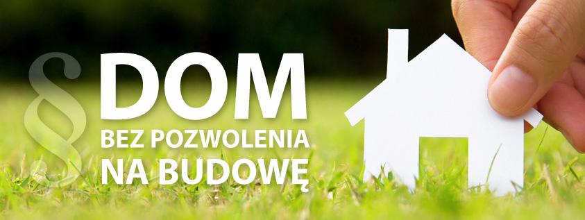 Dom bez pozwolenia na budowe