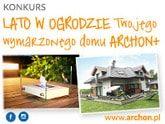 LATO W OGRODZIE Twojego wymarzonego domu – Wakacyjny Konkurs ARCHON+