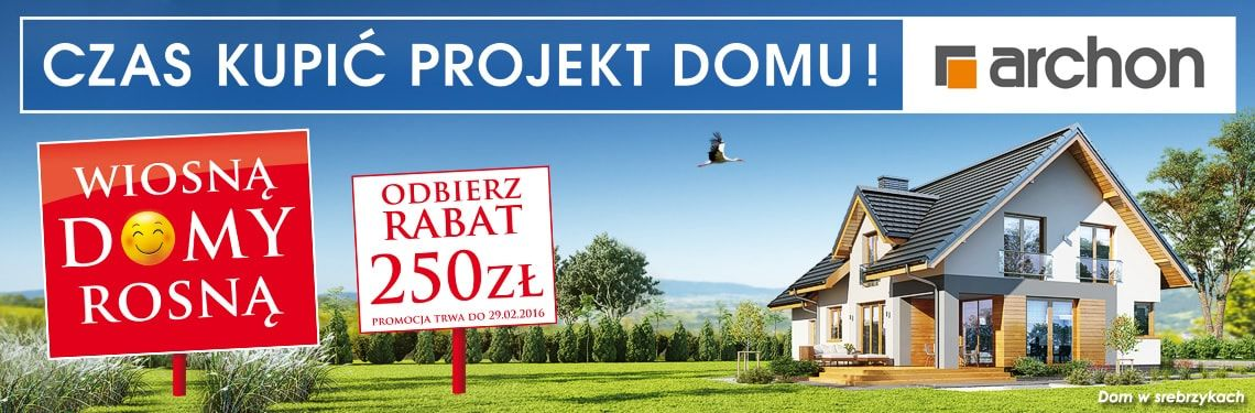 Kup projekt domu z rabatem 250 zł